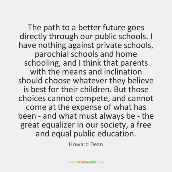 The path to a better future goes directly through our public schools. ...