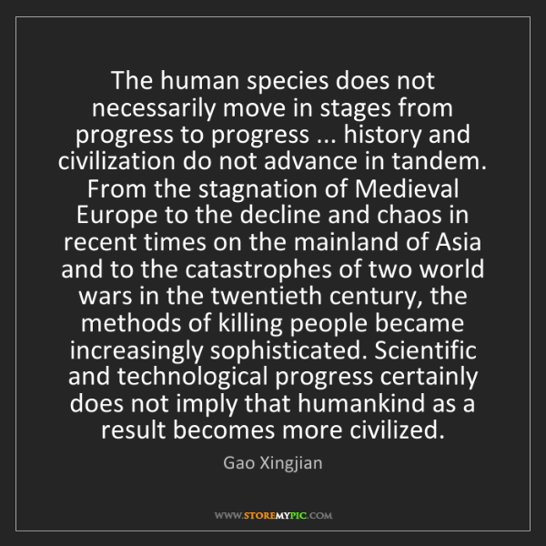 Gao Xingjian: The human species does not necessarily move in stages...