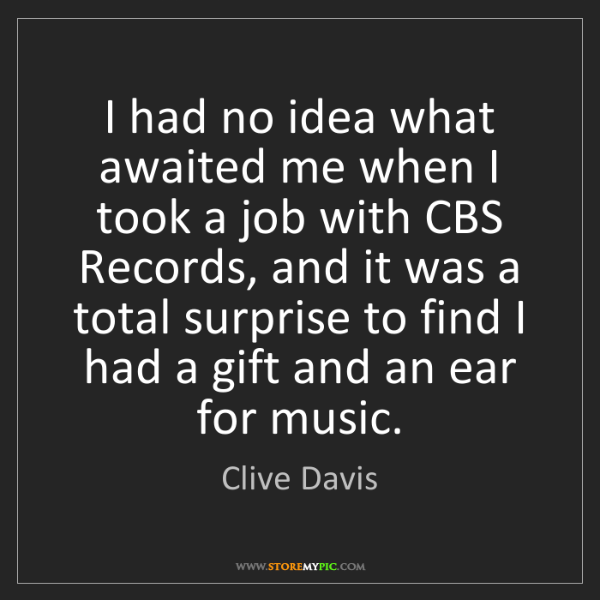 Clive Davis: I had no idea what awaited me when I took a job with...