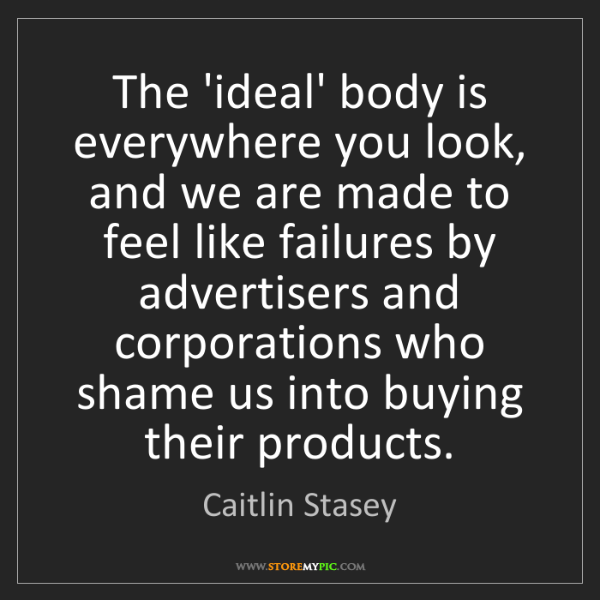 Caitlin Stasey: The 'ideal' body is everywhere you look, and we are made...