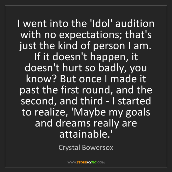 Crystal Bowersox: I went into the 'Idol' audition with no expectations;...