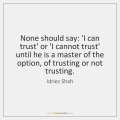 idries-shah-none-should-say-i-can-trust-or-quote-on-storemypic-aec9b