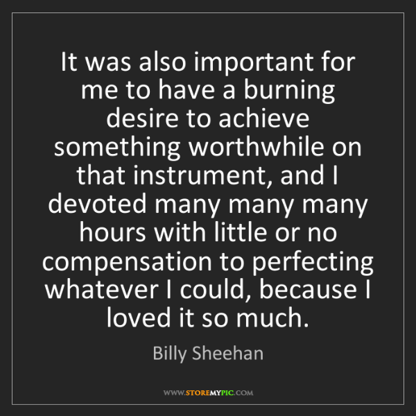 Billy Sheehan: It was also important for me to have a burning desire...