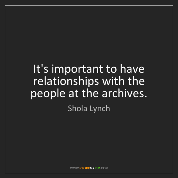 Shola Lynch: It's important to have relationships with the people...