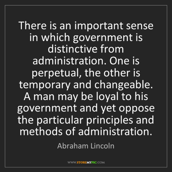 Abraham Lincoln: There is an important sense in which government is distinctive...