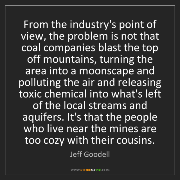 Jeff Goodell: From the industry's point of view, the problem is not...