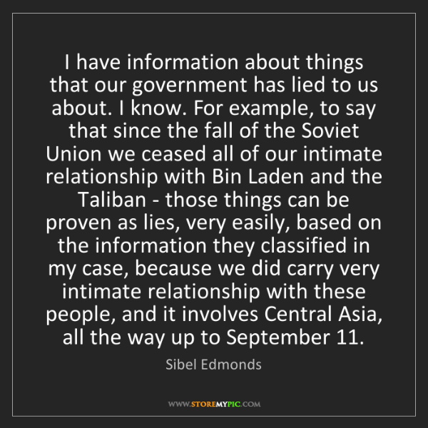 Sibel Edmonds: I have information about things that our government has...