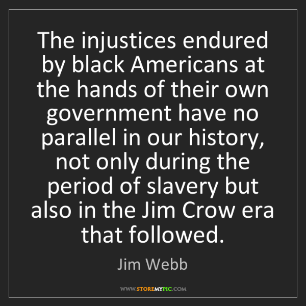 Jim Webb: The injustices endured by black Americans at the hands...