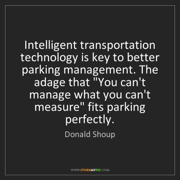 Donald Shoup: Intelligent transportation technology is key to better...