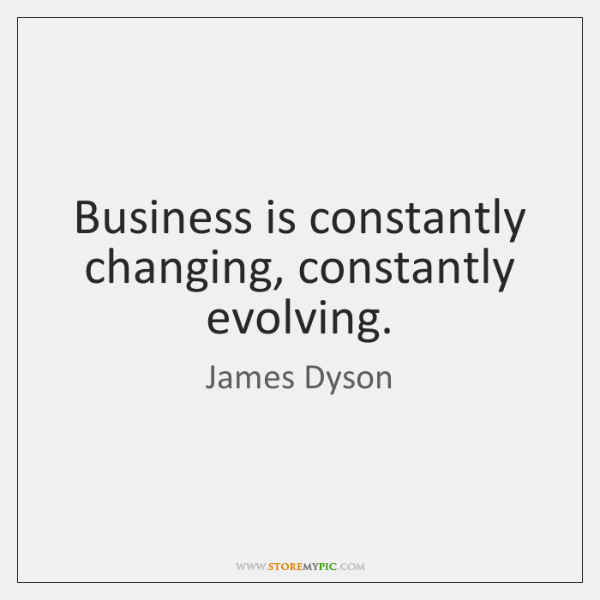 Business Is Constantly Changing Constantly Evolving Storemypic