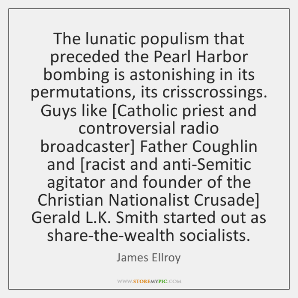 The lunatic populism that preceded the Pearl Harbor bombing is astonishing in ...