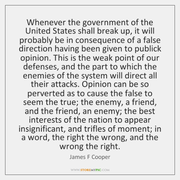 Whenever the government of the United States shall break up, it will ...