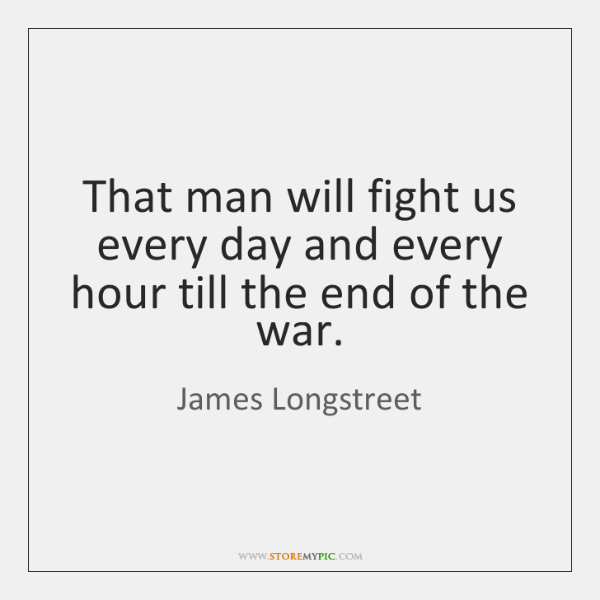 James Longstreet Quotes Storemypic
