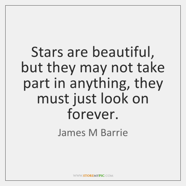 Stars are beautiful, but they may not take part in anything, they ...