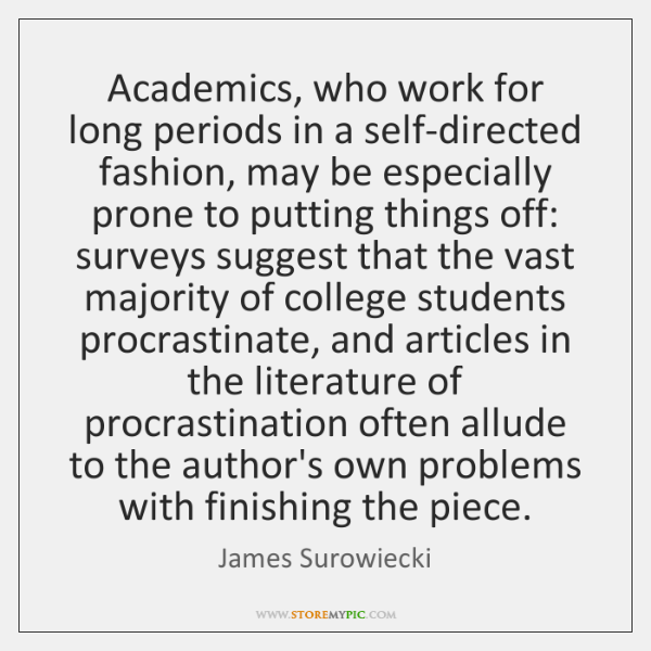 Academics, who work for long periods in a self-directed fashion, may be ...