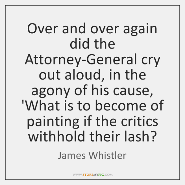 Over and over again did the Attorney-General cry out aloud, in the ...