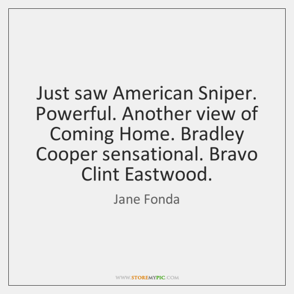 Just saw American Sniper. Powerful. Another view of Coming Home. Bradley Cooper ...