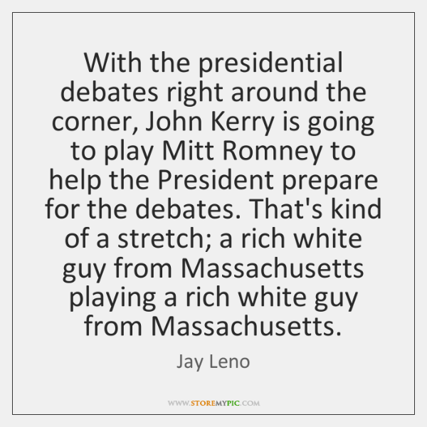 With the presidential debates right around the corner, John Kerry is going ...