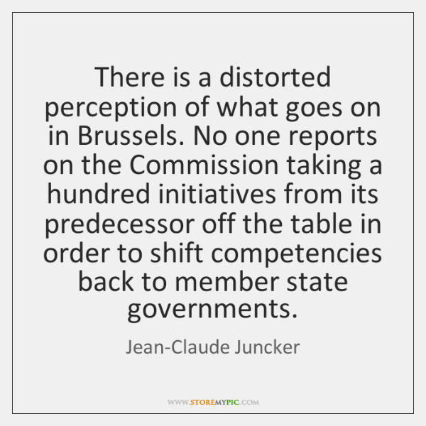 There is a distorted perception of what goes on in Brussels. No ...