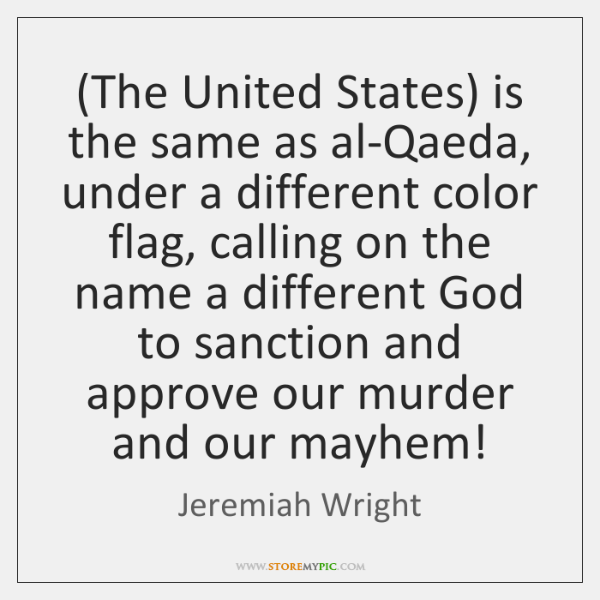 (The United States) is the same as al-Qaeda, under a different color ...