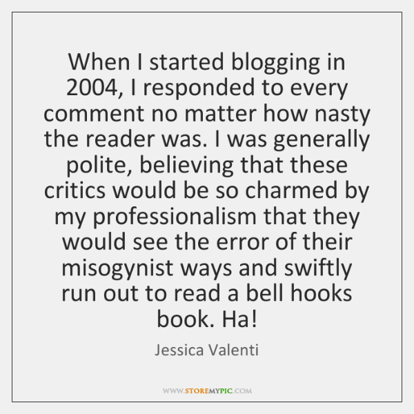 When I started blogging in 2004, I responded to every comment no matter ...