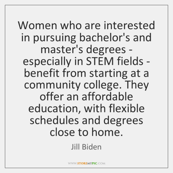 Women who are interested in pursuing bachelor's and master's degrees - especially ...