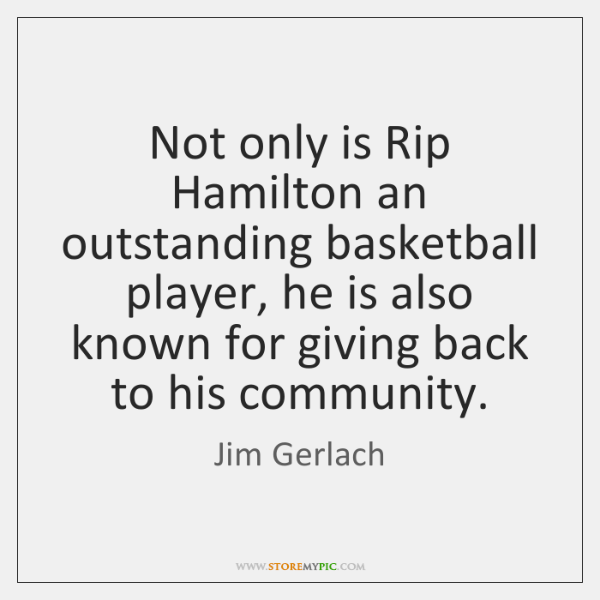 Not only is Rip Hamilton an outstanding basketball player, he is also ...