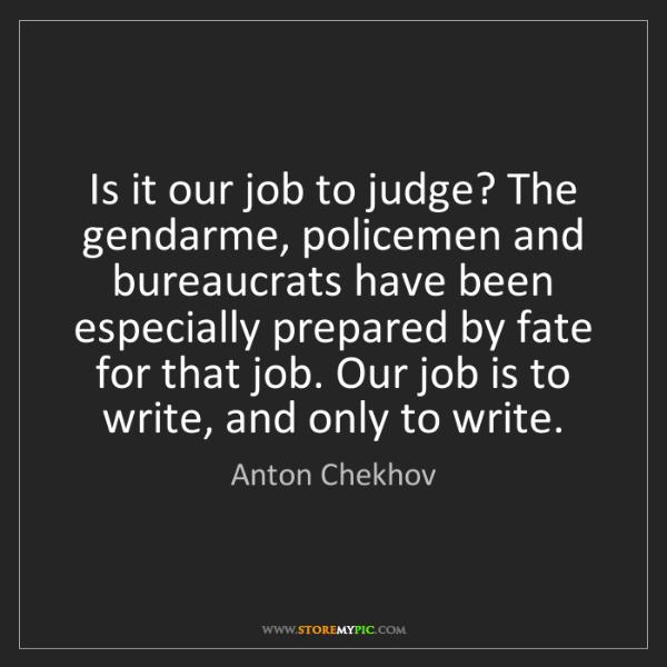 Anton Chekhov: Is it our job to judge? The gendarme, policemen and bureaucrats...