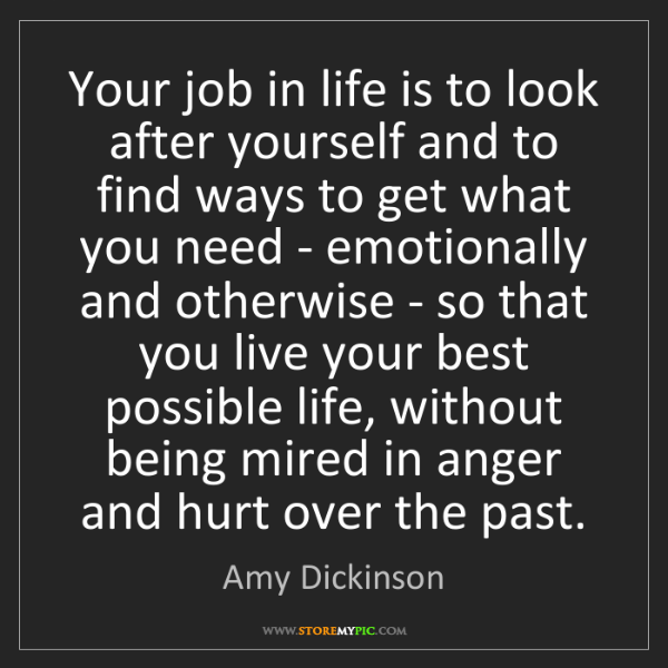 Amy Dickinson: Your job in life is to look after yourself and to find...