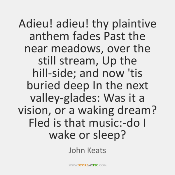 Adieu! adieu! thy plaintive anthem fades Past the near meadows, over the ...