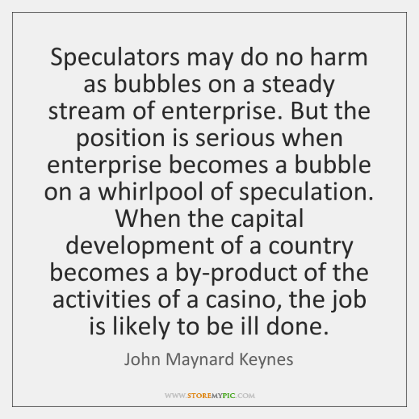 Speculators may do no harm as bubbles on a steady stream of ...