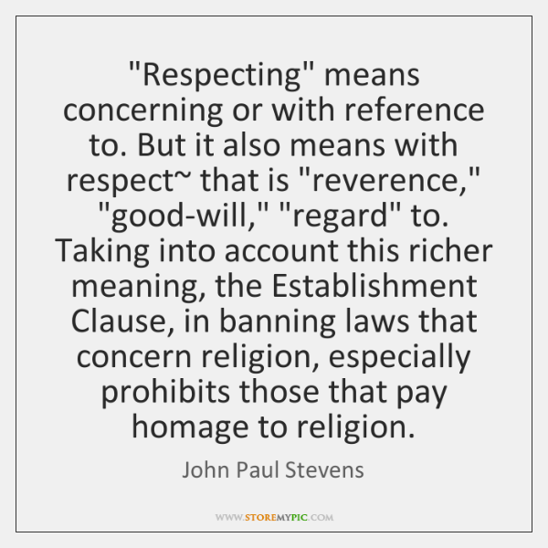 """Respecting"" means concerning or with reference to. But it also means with ..."