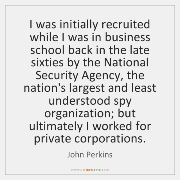 I was initially recruited while I was in business school back in ...