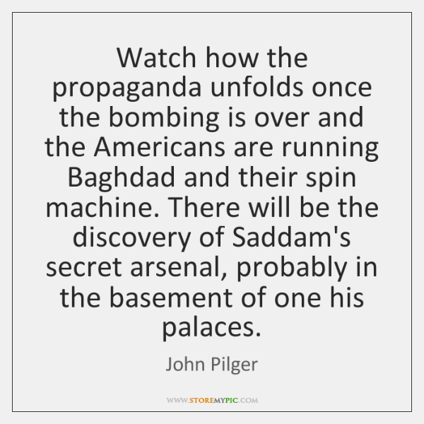 Watch how the propaganda unfolds once the bombing is over and the ...