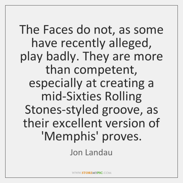 The Faces do not, as some have recently alleged, play badly. They ...