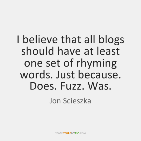I believe that all blogs should have at least one set of ...