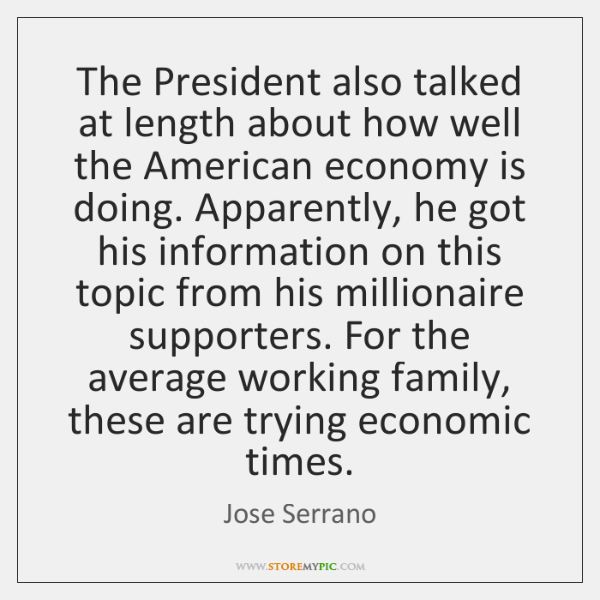 The President also talked at length about how well the American economy ...