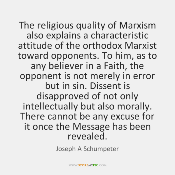 The religious quality of Marxism also explains a characteristic attitude of the ...