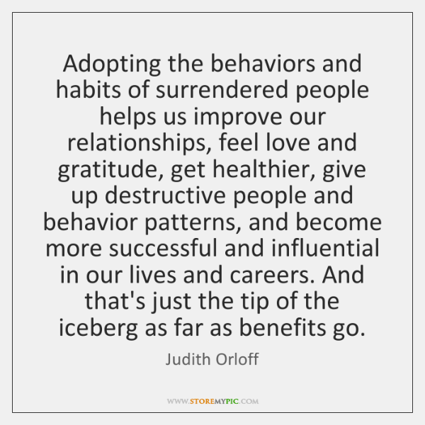 Adopting the behaviors and habits of surrendered people helps us improve our ...
