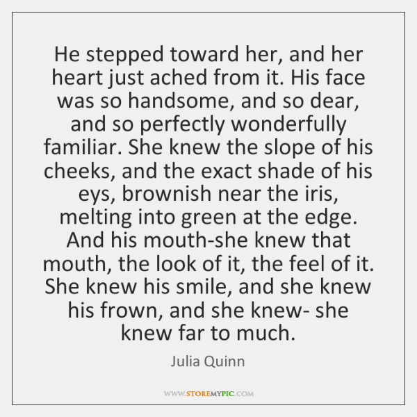 He stepped toward her, and her heart just ached from it. His ...