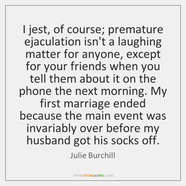 Laughing at premature ejaculation