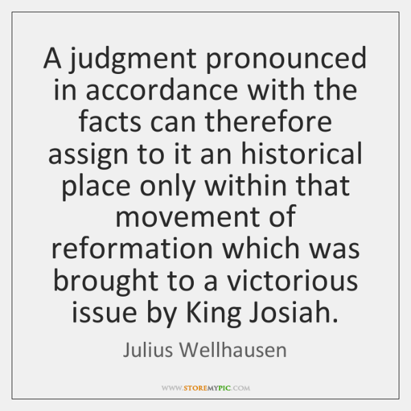 A judgment pronounced in accordance with the facts can therefore assign to ...