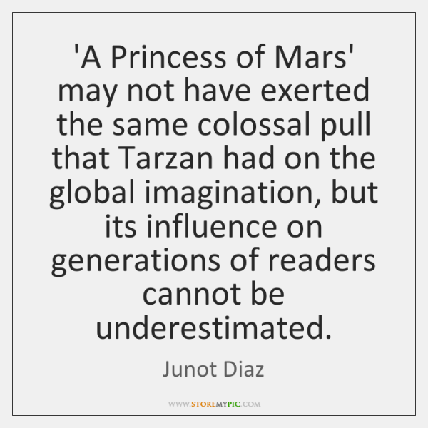 'A Princess of Mars' may not have exerted the same colossal pull ...