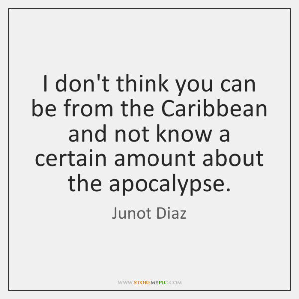 I don't think you can be from the Caribbean and not know ...