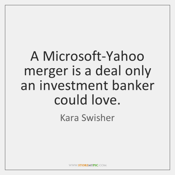 A Microsoft-Yahoo merger is a deal only an investment banker could love.