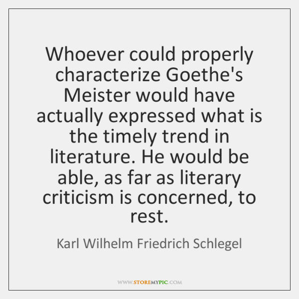 Whoever could properly characterize Goethe's Meister would have actually expressed what is ...