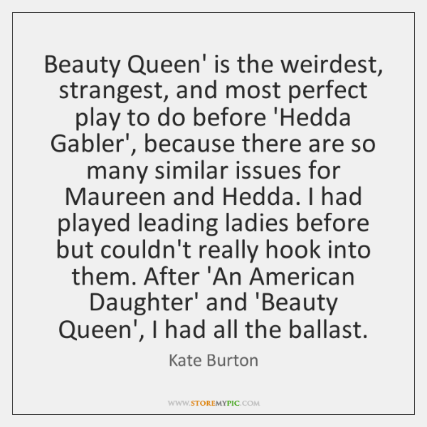 Beauty Queen' is the weirdest, strangest, and most perfect play to do ...