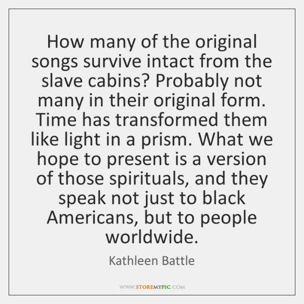 How many of the original songs survive intact from the slave cabins? ...