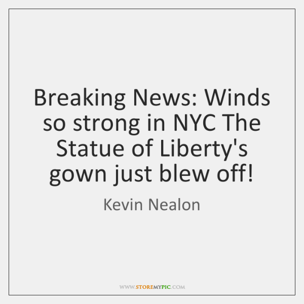 Breaking News: Winds so strong in NYC The Statue of Liberty's gown ...