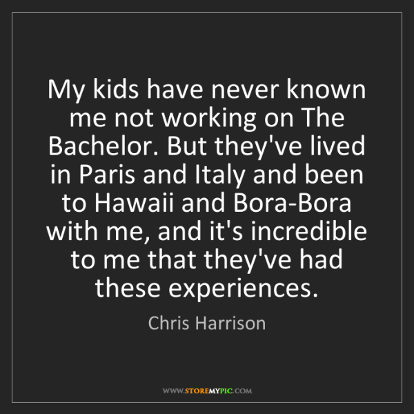 Chris Harrison: My kids have never known me not working on The Bachelor....